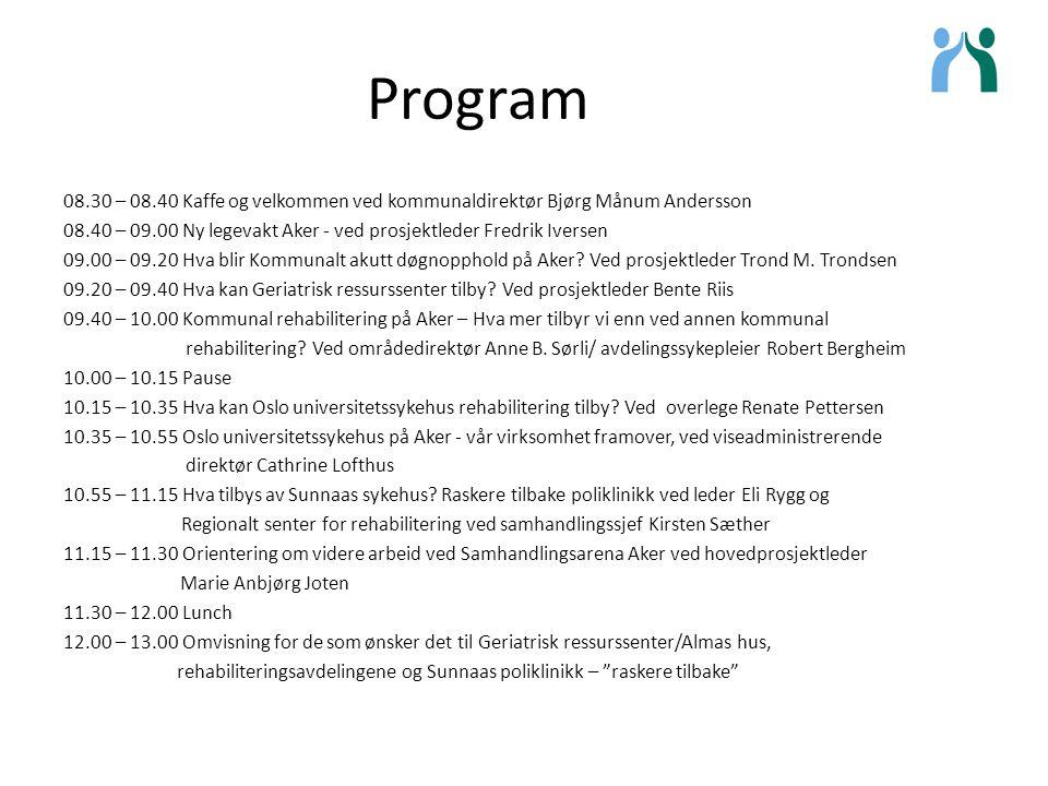 Program 08.30 – 08.40 Kaffe og velkommen ved kommunaldirektør Bjørg Månum Andersson.