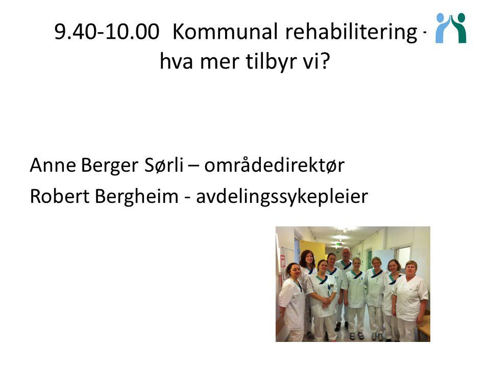 9.40-10.00 Kommunal rehabilitering – hva mer tilbyr vi