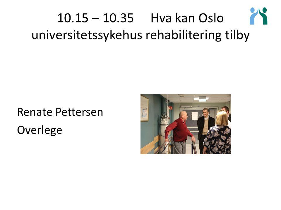 10.15 – 10.35 Hva kan Oslo universitetssykehus rehabilitering tilby