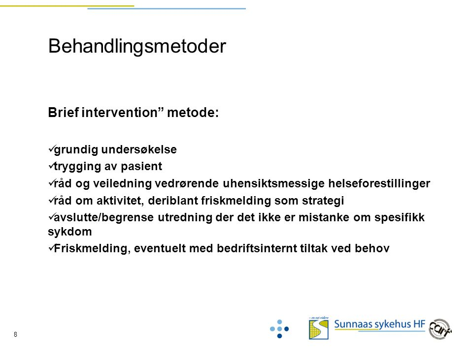 Behandlingsmetoder Brief intervention metode: grundig undersøkelse