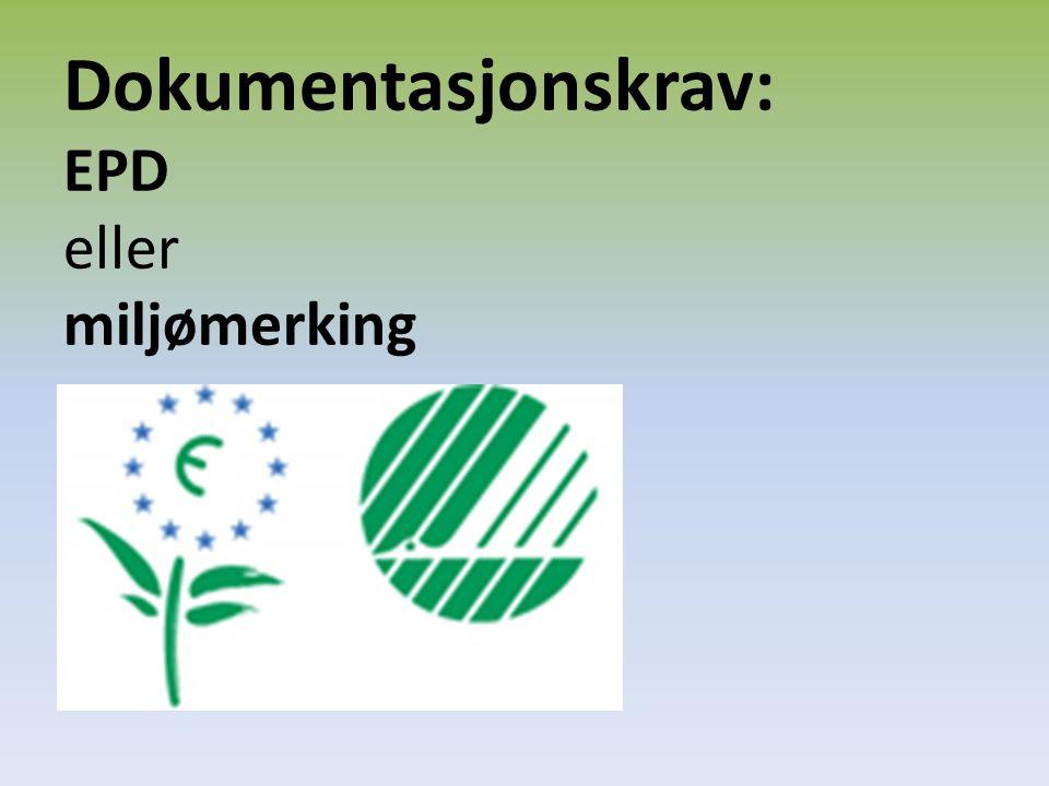 Dokumentasjonskrav: EPD eller miljømerking