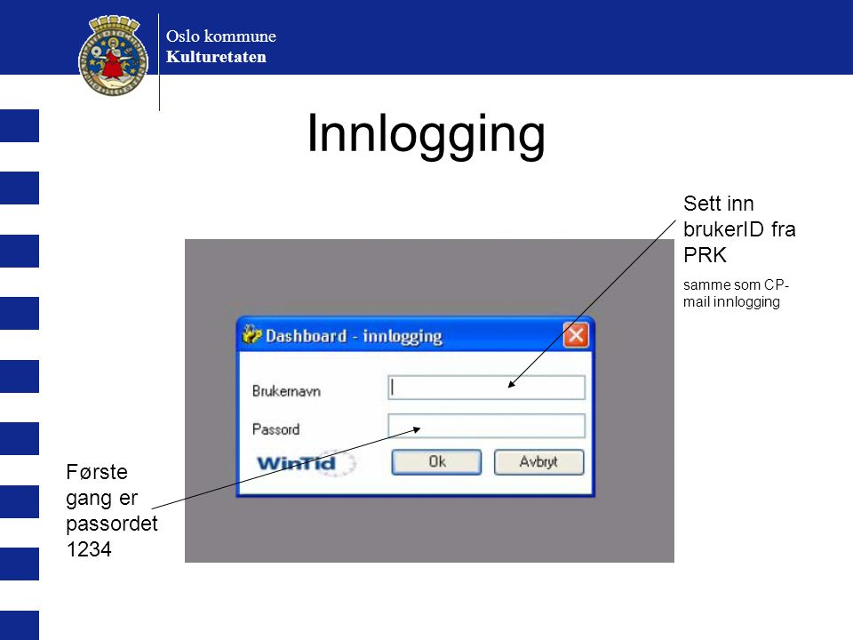 Innlogging Sett inn brukerID fra PRK Første gang er passordet 1234