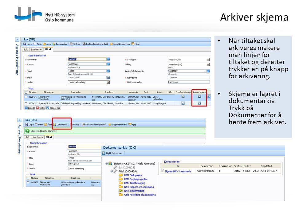 Arkiver skjema Når tiltaket skal arkiveres makere man linjen for tiltaket og deretter trykker en på knapp for arkivering.