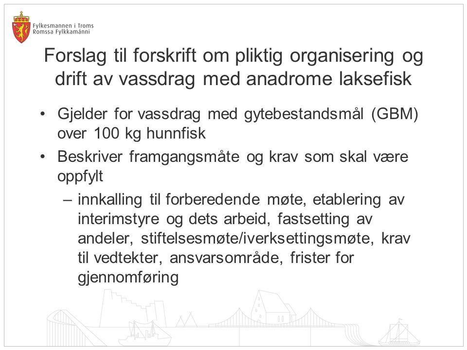 Forslag til forskrift om pliktig organisering og drift av vassdrag med anadrome laksefisk