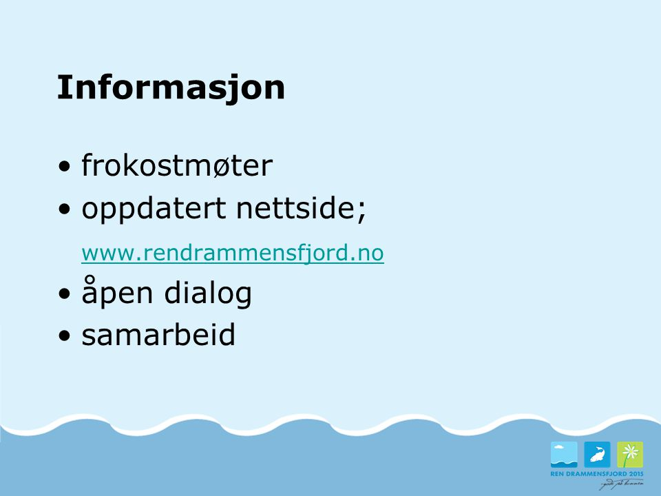 Informasjon frokostmøter oppdatert nettside; www.rendrammensfjord.no