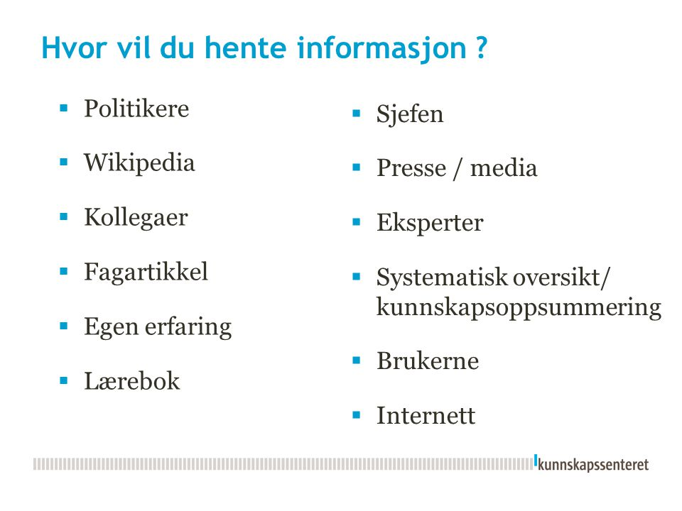 Hvor vil du hente informasjon