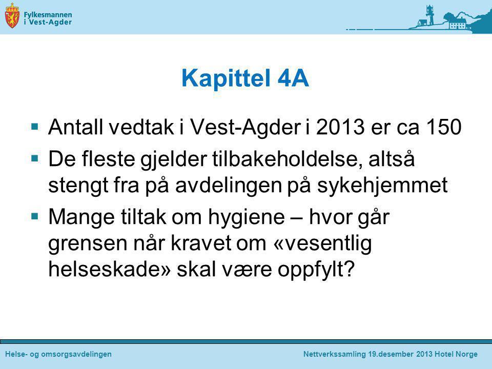 Kapittel 4A Antall vedtak i Vest-Agder i 2013 er ca 150
