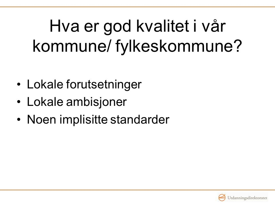 Hva er god kvalitet i vår kommune/ fylkeskommune