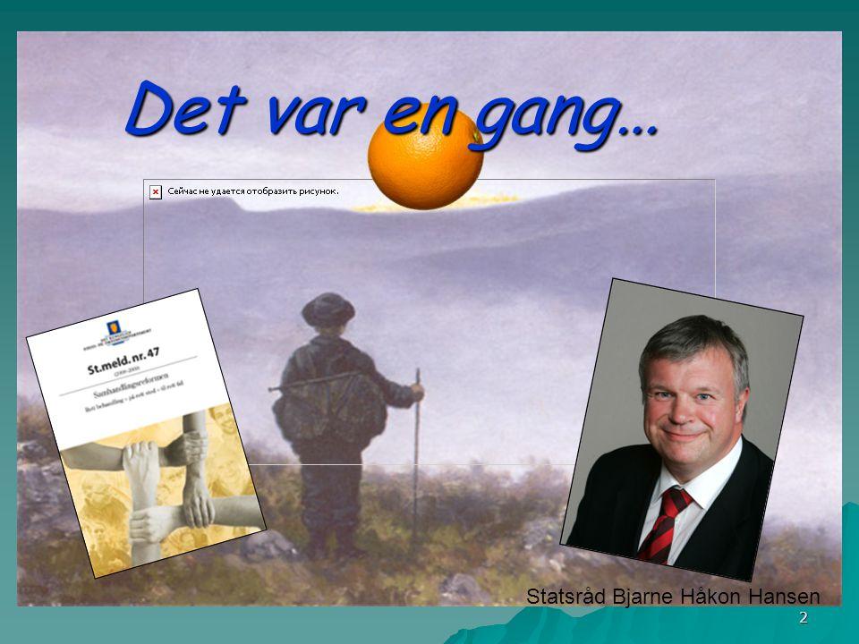 Det var en gang… Statsråd Bjarne Håkon Hansen