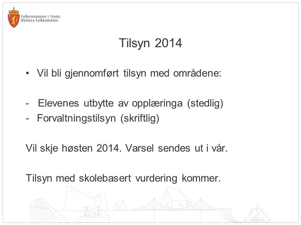 Tilsyn 2014 Vil bli gjennomført tilsyn med områdene: