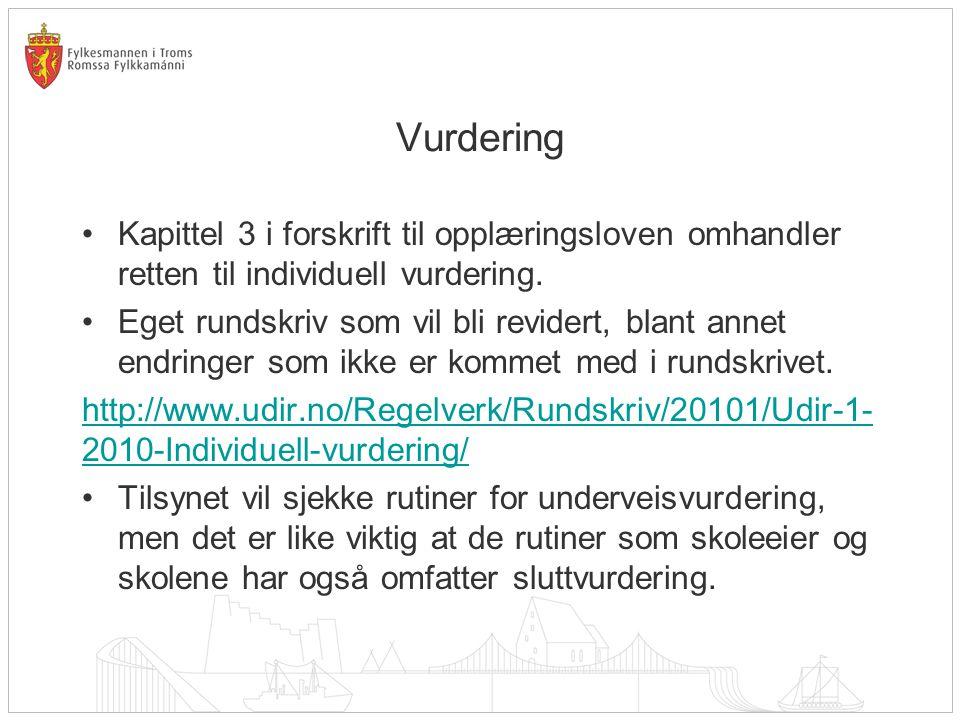 Vurdering Kapittel 3 i forskrift til opplæringsloven omhandler retten til individuell vurdering.