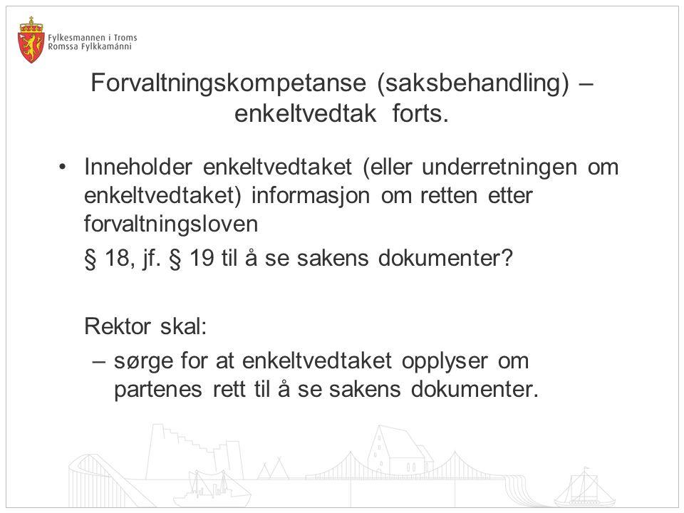 Forvaltningskompetanse (saksbehandling) – enkeltvedtak forts.