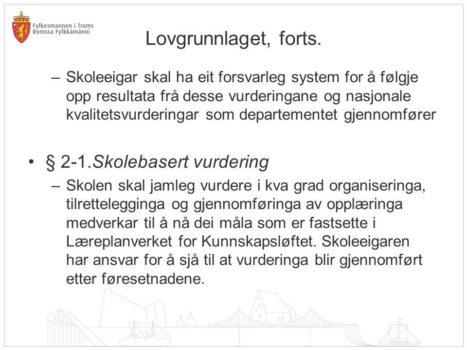 Lovgrunnlaget, forts. § 2-1.Skolebasert vurdering
