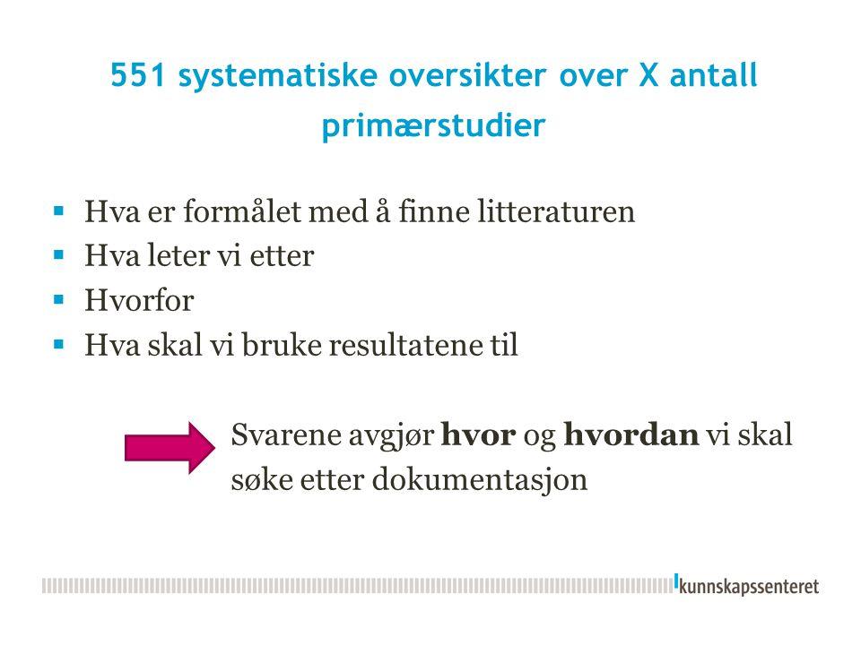 551 systematiske oversikter over X antall primærstudier