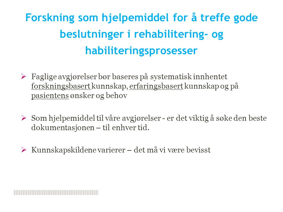 Forskning som hjelpemiddel for å treffe gode beslutninger i rehabilitering- og habiliteringsprosesser