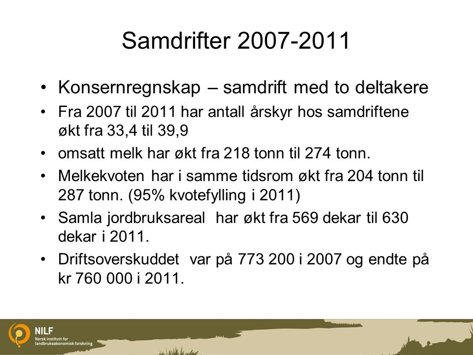 Samdrifter 2007-2011 Konsernregnskap – samdrift med to deltakere