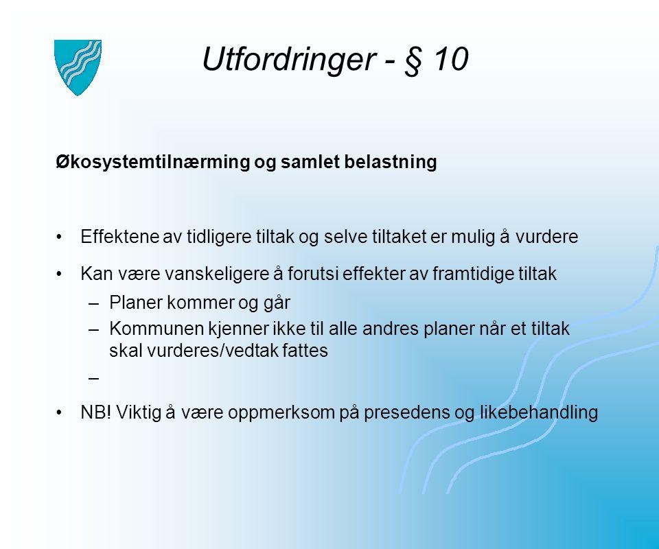 Utfordringer - § 10 Økosystemtilnærming og samlet belastning
