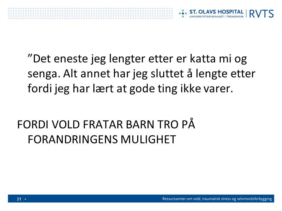 FORDI VOLD FRATAR BARN TRO PÅ FORANDRINGENS MULIGHET