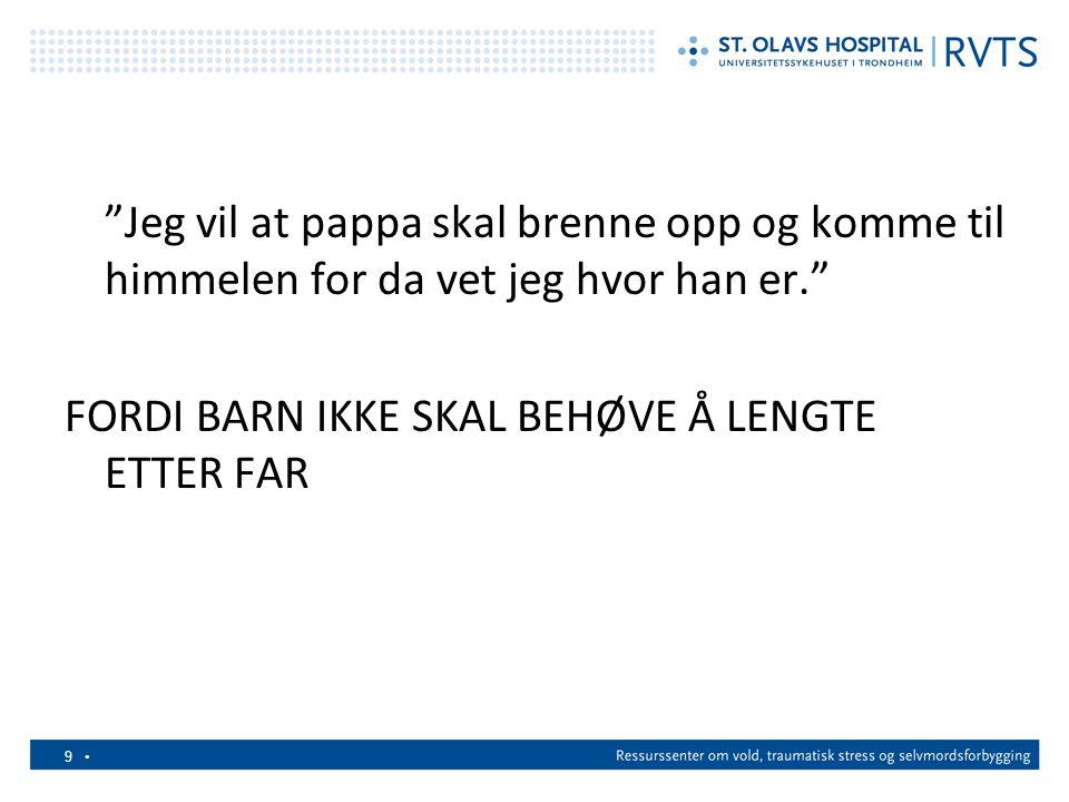 FORDI BARN IKKE SKAL BEHØVE Å LENGTE ETTER FAR
