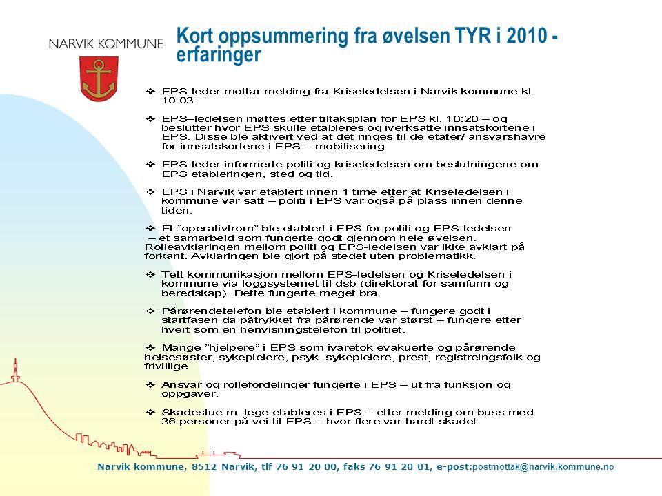 Kort oppsummering fra øvelsen TYR i 2010 - erfaringer