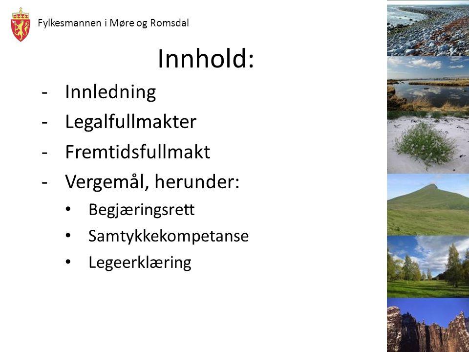 Innhold: Innledning Legalfullmakter Fremtidsfullmakt