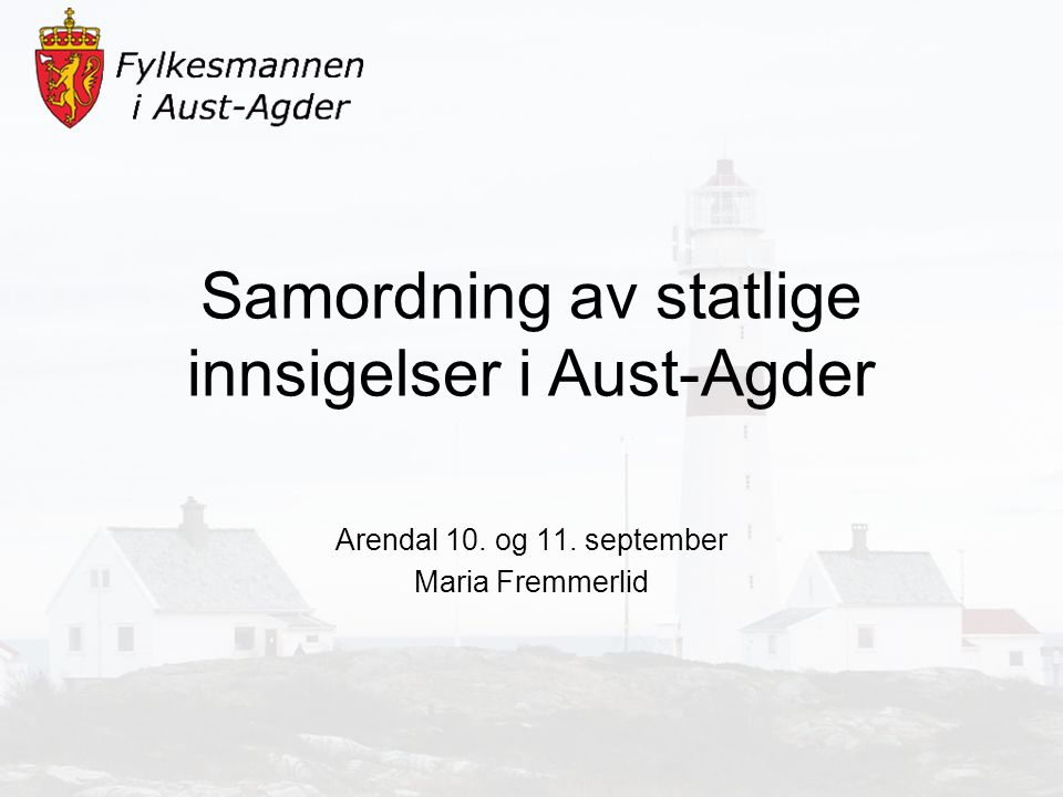 Samordning av statlige innsigelser i Aust-Agder