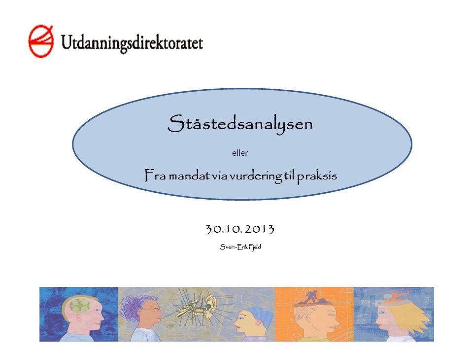 Ståstedsanalysen eller Fra mandat via vurdering til praksis 30. 10