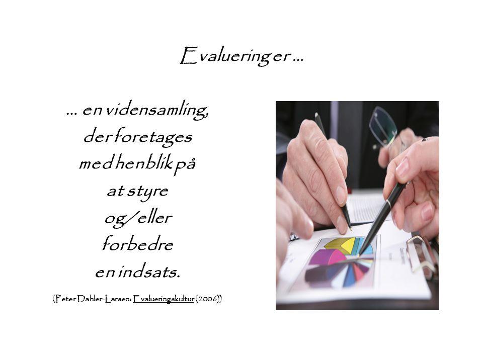 (Peter Dahler-Larsen: Evalueringskultur (2006))