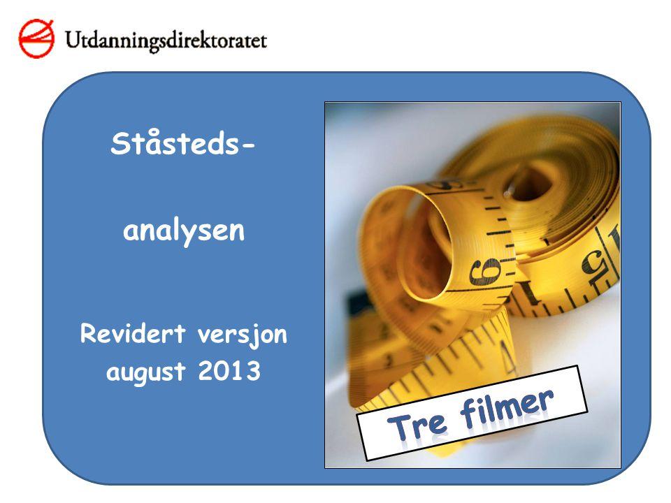 Ståsteds- analysen Revidert versjon august 2013 Tre filmer