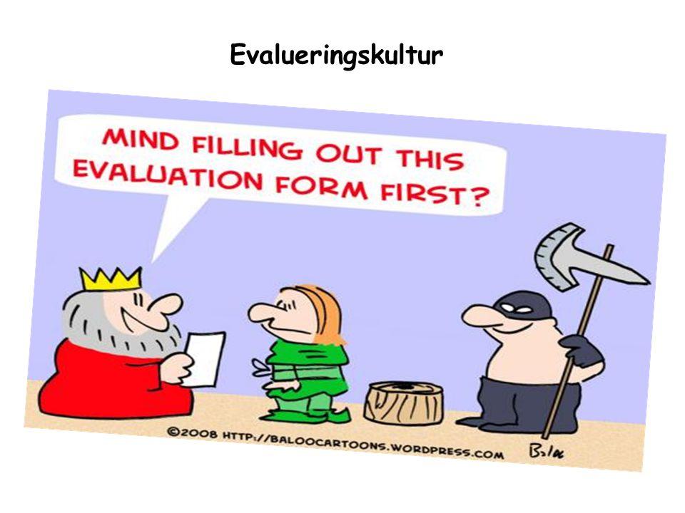 Evalueringskultur 7 Kjerna i alt vurderingsarbeid -