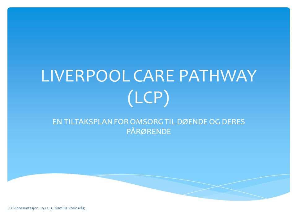 LIVERPOOL CARE PATHWAY (LCP)