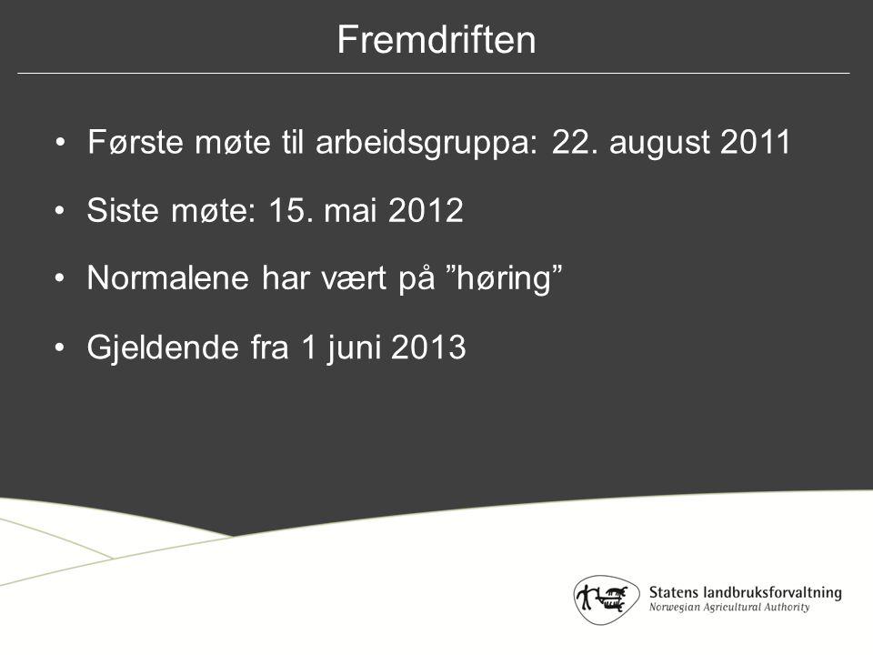 Fremdriften Første møte til arbeidsgruppa: 22. august 2011