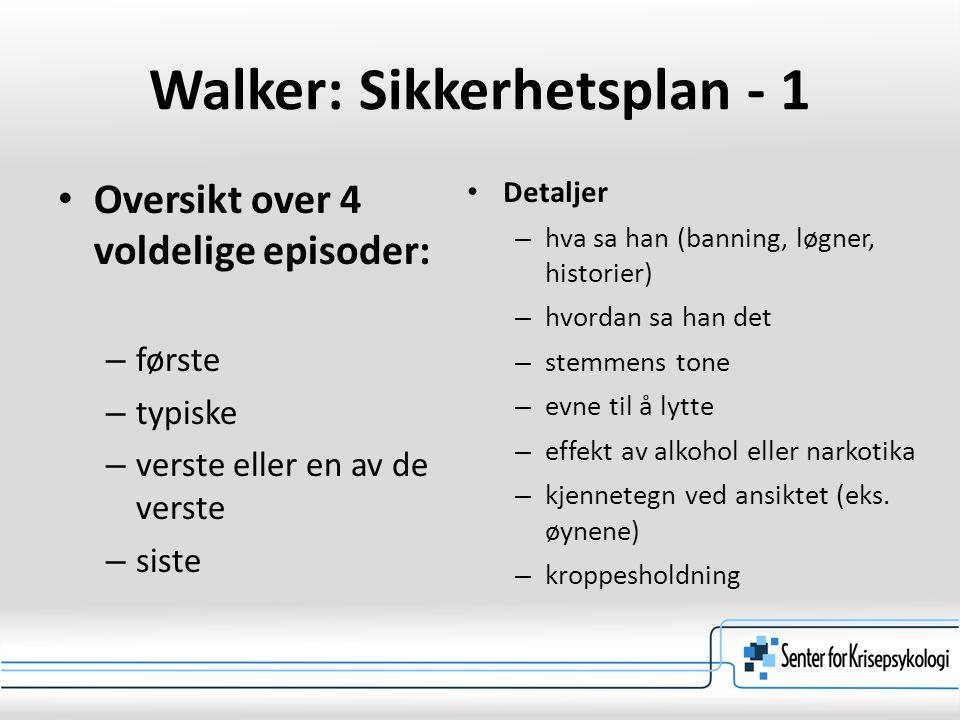 Walker: Sikkerhetsplan - 1