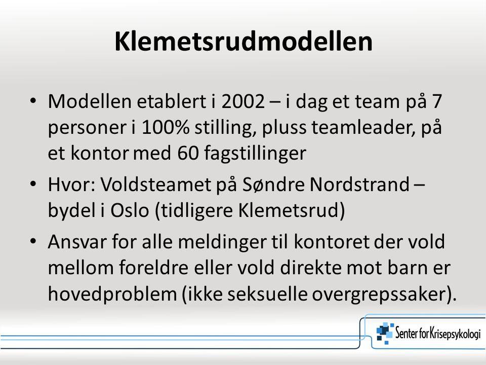 Klemetsrudmodellen Modellen etablert i 2002 – i dag et team på 7 personer i 100% stilling, pluss teamleader, på et kontor med 60 fagstillinger.