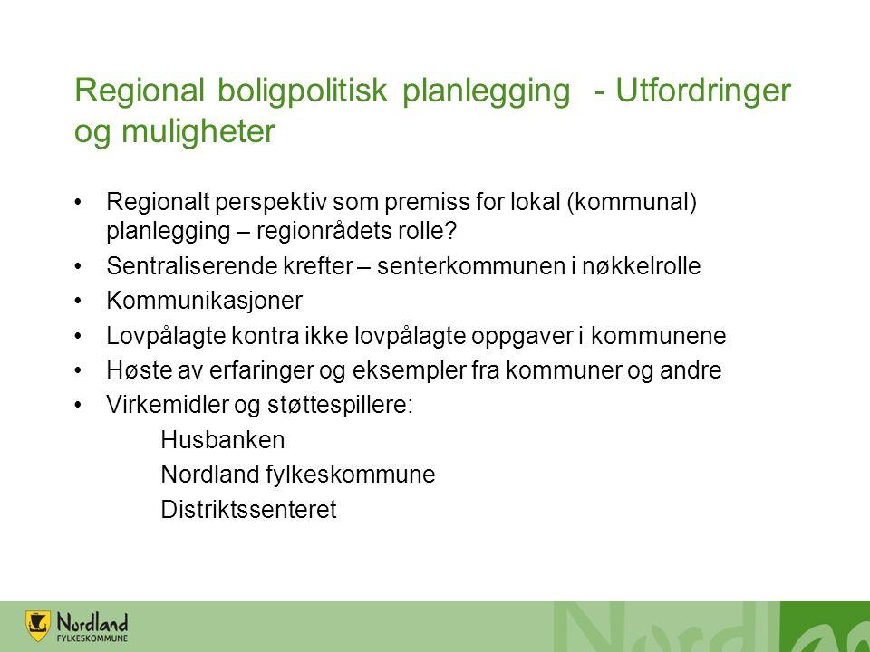 Regional boligpolitisk planlegging - Utfordringer og muligheter