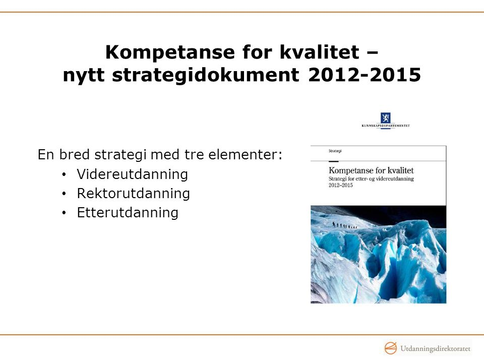 Kompetanse for kvalitet – nytt strategidokument 2012-2015
