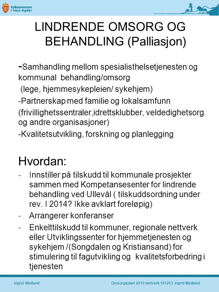 LINDRENDE OMSORG OG BEHANDLING (Palliasjon)