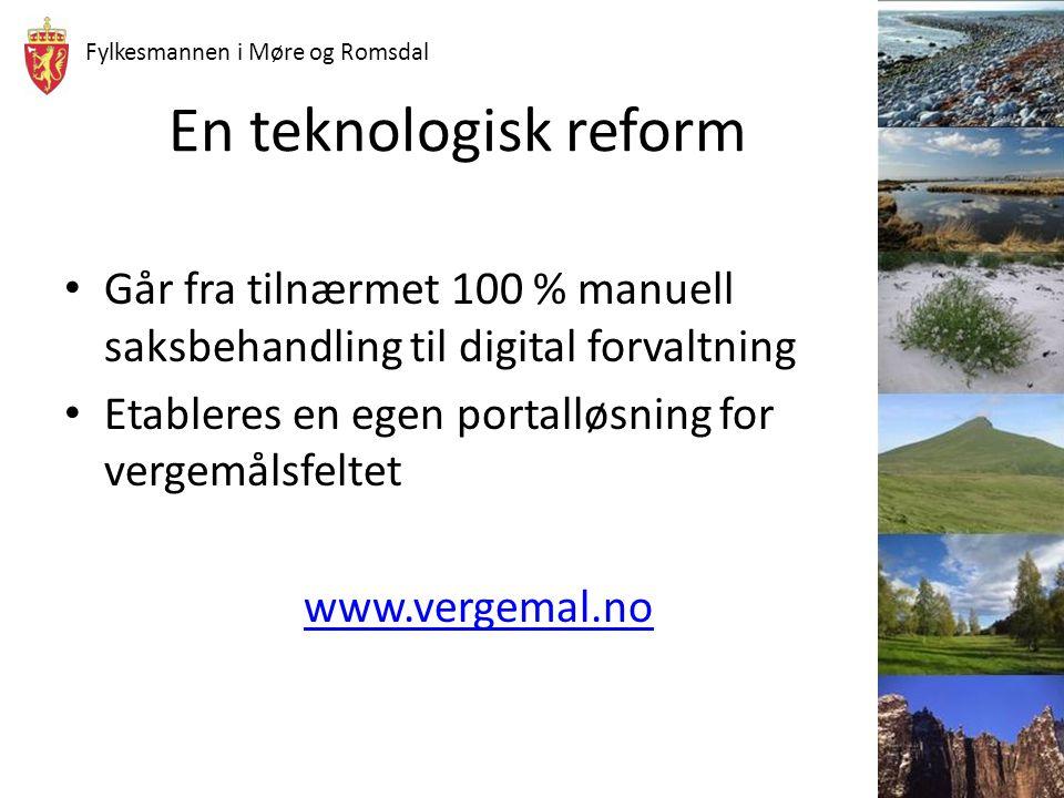En teknologisk reform Går fra tilnærmet 100 % manuell saksbehandling til digital forvaltning. Etableres en egen portalløsning for vergemålsfeltet.
