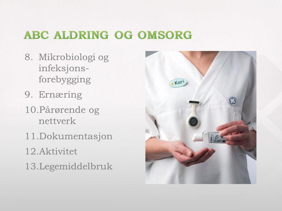 ABC Aldring og omsorg Mikrobiologi og infeksjons- forebygging Ernæring