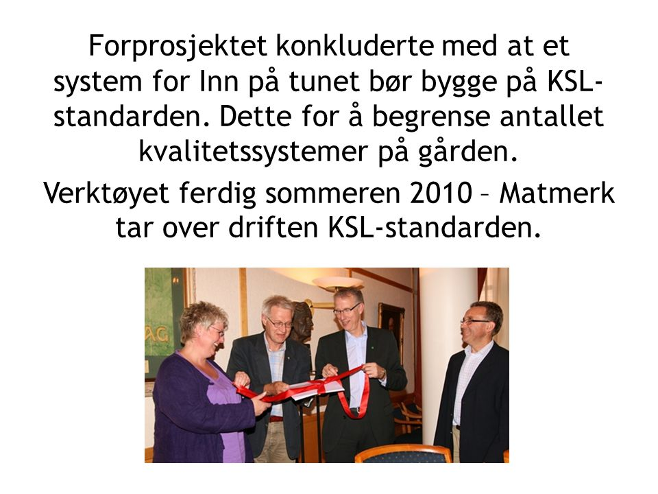 Forprosjektet konkluderte med at et system for Inn på tunet bør bygge på KSL-standarden.
