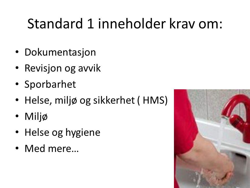 Standard 1 inneholder krav om: