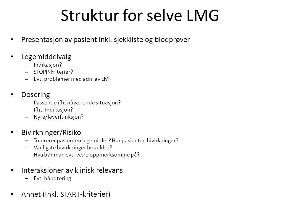Struktur for selve LMG Presentasjon av pasient inkl. sjekkliste og blodprøver. Legemiddelvalg. Indikasjon