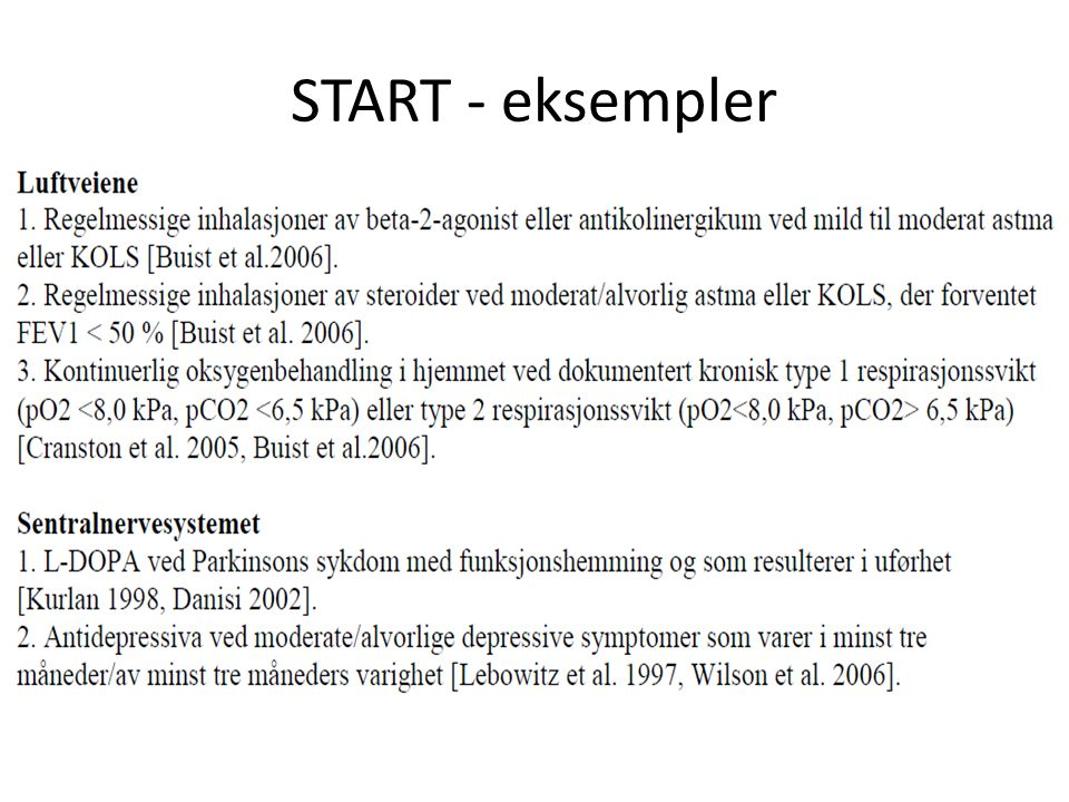 START - eksempler Eks på START-kriterier