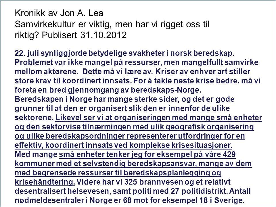 Kronikk av Jon A. Lea Samvirkekultur er viktig, men har vi rigget oss til riktig Publisert 31.10.2012.