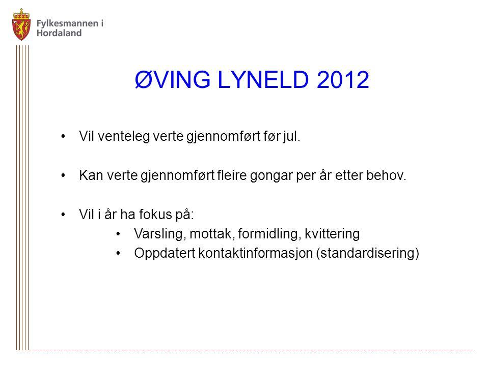 ØVING LYNELD 2012 Vil venteleg verte gjennomført før jul.