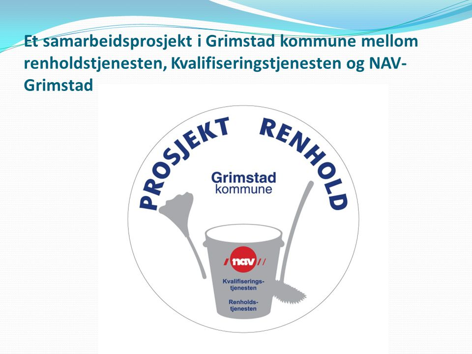 Et samarbeidsprosjekt i Grimstad kommune mellom renholdstjenesten, Kvalifiseringstjenesten og NAV-Grimstad