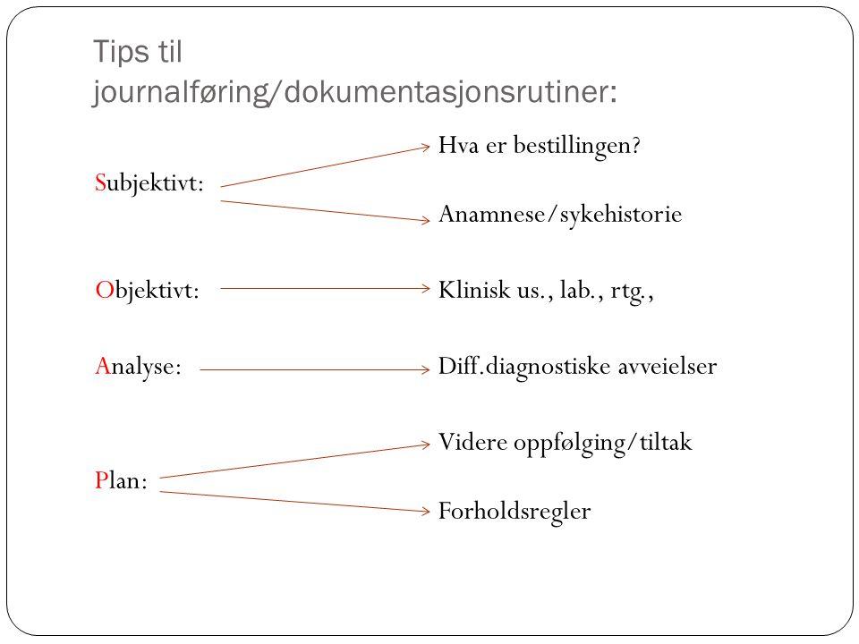 Tips til journalføring/dokumentasjonsrutiner: