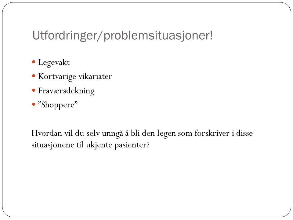 Utfordringer/problemsituasjoner!