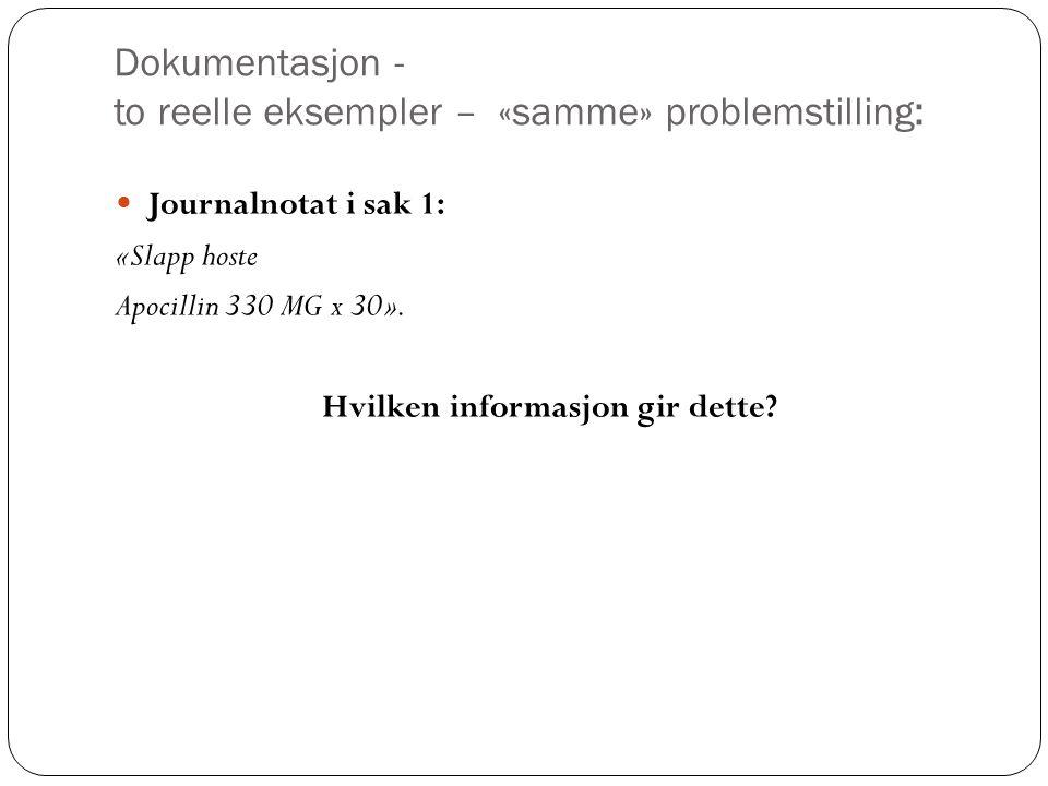 Dokumentasjon - to reelle eksempler – «samme» problemstilling: