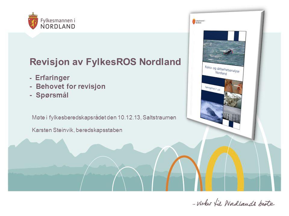 Revisjon av FylkesROS Nordland - Erfaringer - Behovet for revisjon - Spørsmål